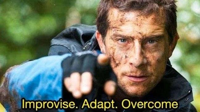 Improvise. Adapt. Overcome. Bear Grylls Reddit Meme