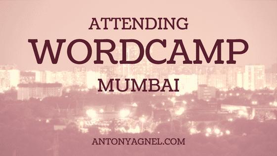 Attending WordCamp Mumbai 2017 Was Fun!