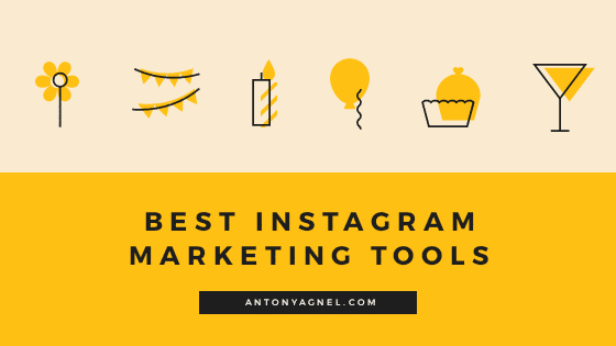 Best Tools to Kickstart Your Instagram Marketing Efforts like a Pro