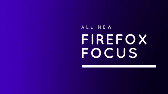 Firefox Focus - A Free, Fast & Private Web Browser for Smartphones