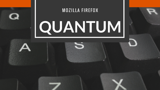 Mozilla Firefox Quantum, A Ridiculously Fast Browser - Faster than Google Chrome