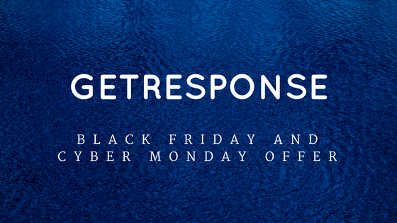 GetResponse Black Friday and Cyber Monday 2017 Discount & Offer - 40% Off On All Plans