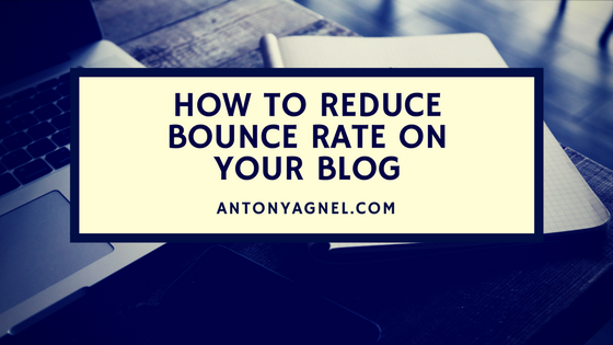 How to Reduce Bounce Rate and Increase Your Conversions WordPress Blogs