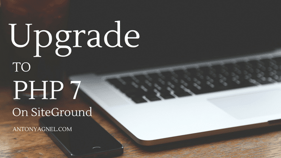 How to Upgrade WordPress to PHP 7.0 or Later on SiteGround