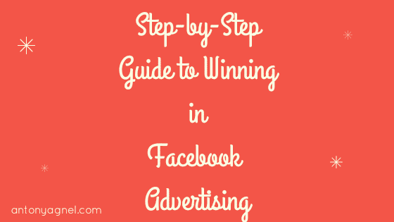 A Step By Step Guide To Mastering Facebook Advertising