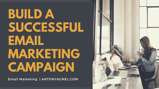 A Step-by-Step Guide to Creating A Successful Email Marketing Campaign